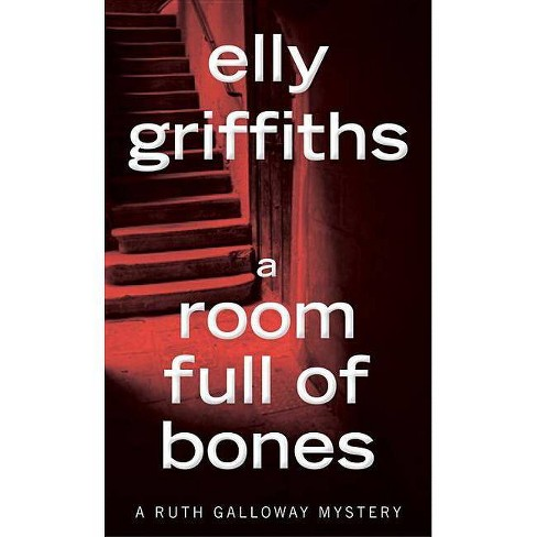 A Room Full of Bones - (Ruth Galloway Mysteries) by  Elly Griffiths (Paperback) - image 1 of 1