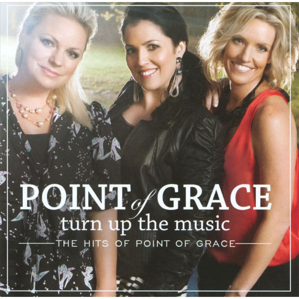 Point Of Grace - Turn Up The Music:Hits Of Point Of Gr (CD)