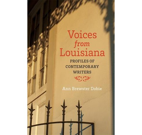 Voices from Louisiana : Profiles of Contemporary Writers -  by Ann Brewster Dobie (Paperback) - image 1 of 1