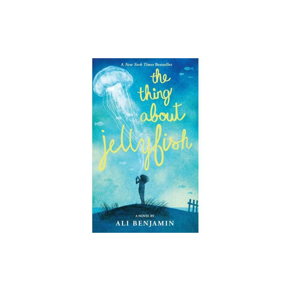 Thing About Jellyfish - Lrg by Ali Benjamin (Hardcover)