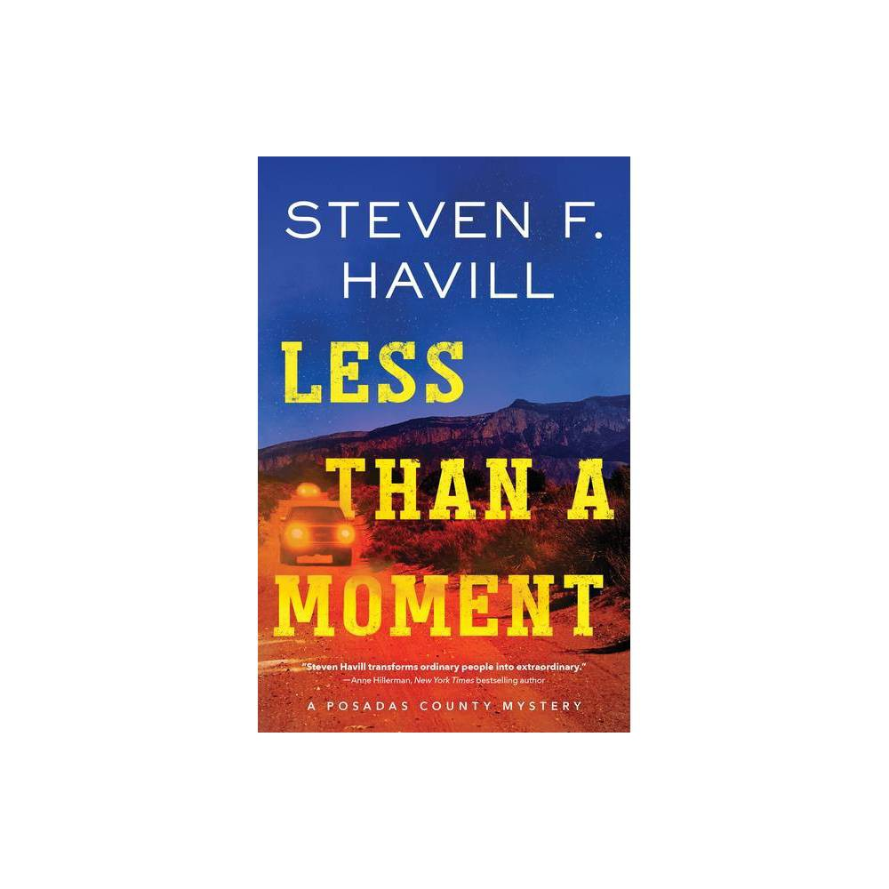 Less Than A Moment Posadas County Mysteries By Steven Havill Paperback