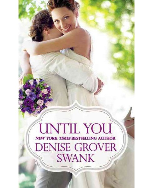 Until You (Paperback) (Denise Grover Swank) - image 1 of 1