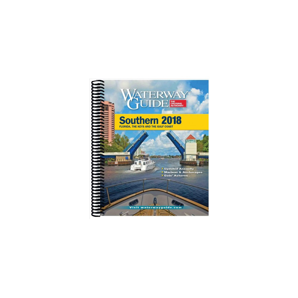 Waterway Guide Southern 2018 : Florida, the Keys and the Gulf Coast - (Paperback)