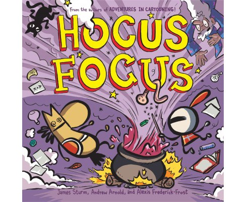 Hocus Focus (Hardcover) (James Sturm & Andrew Arnold & Alexis Frederick-Frost) - image 1 of 1