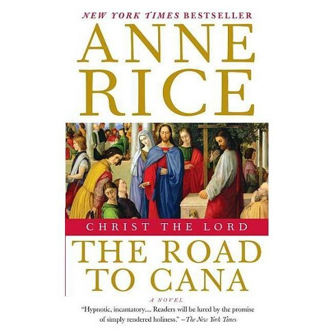 Christ the Lord: The Road to Cana - by  Anne Rice (Paperback) - image 1 of 1