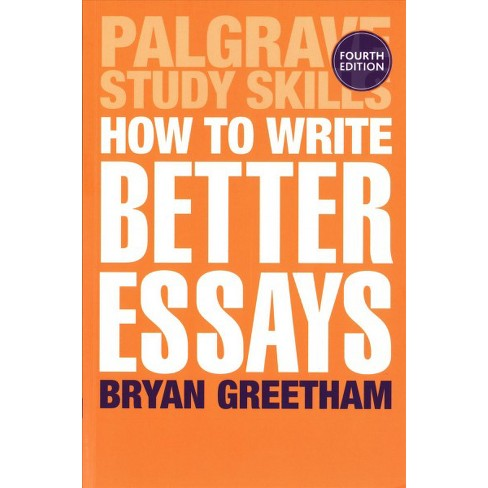 How To Write Better Essays  Palgrave Study Skills  Target About This Item