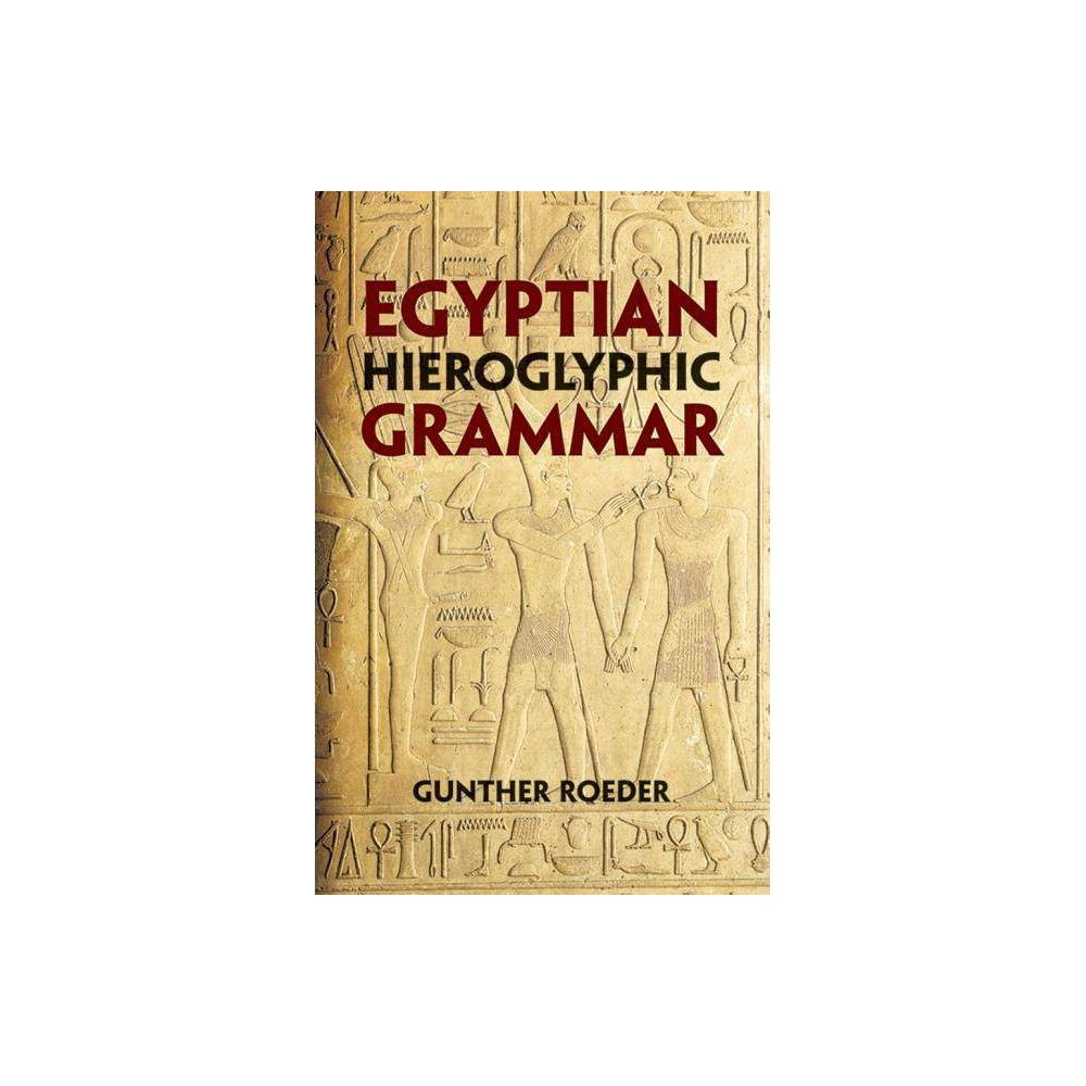 Egyptian Hieroglyphic Grammar By Gunther Roeder Paperback