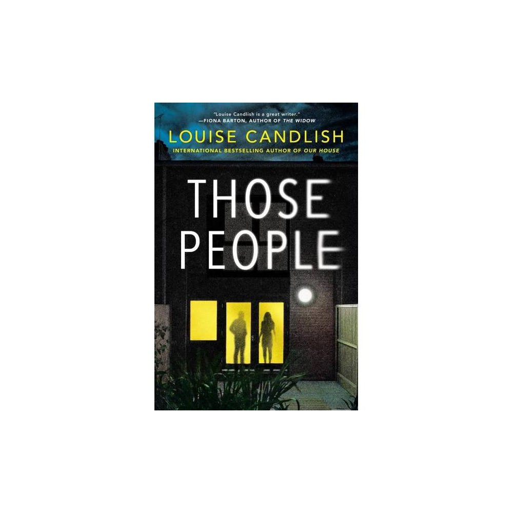 Those People - by Louise Candlish (Hardcover)