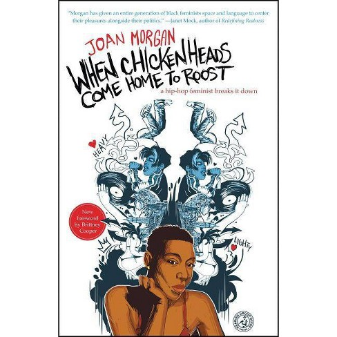 When Chickenheads Come Home to Roost - by  Joan Morgan (Paperback) - image 1 of 1