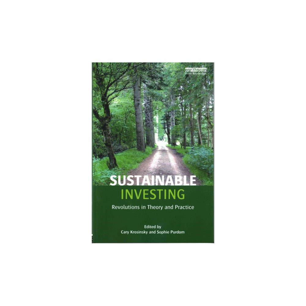 Sustainable Investing : Revolutions in Theory and Practice (Paperback)