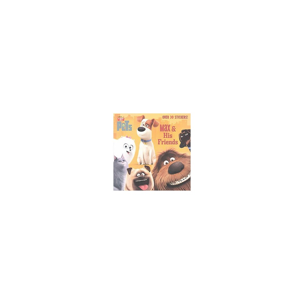 Max & His Friends/Snowball & the Flushed Pets (Secret Life of Pets) (Paperback) by Random House Max & His Friends/Snowball & the Flushed Pets (Secret Life of Pets) (Paperback) by Random House