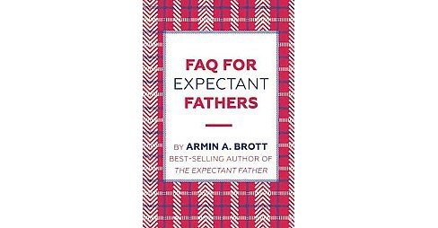 FAQ for Expectant Fathers (Paperback) (Armin A. Brott) - image 1 of 1