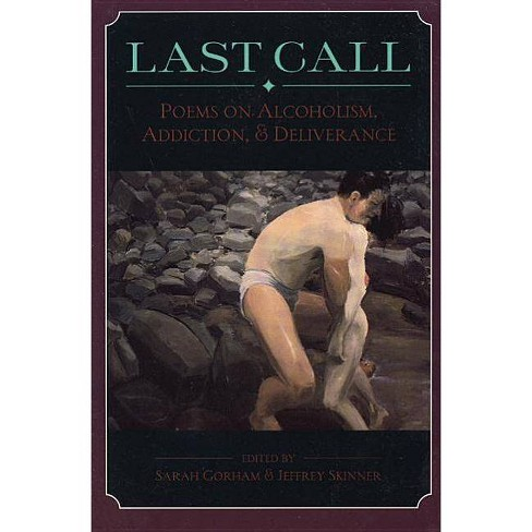 Last Call: Poems on Alcoholism, Addiction, & Deliv - (Paperback) - image 1 of 1