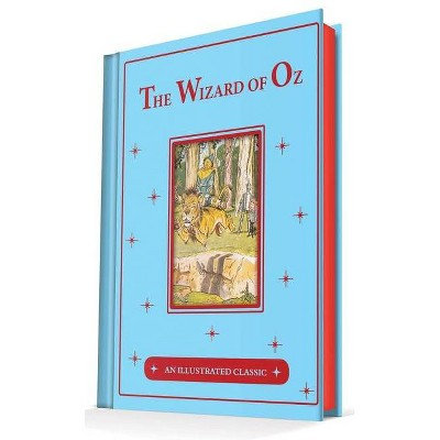 The Wonderful Wizard of Oz - (Illustrated Classic) by  L Frank Baum (Hardcover)