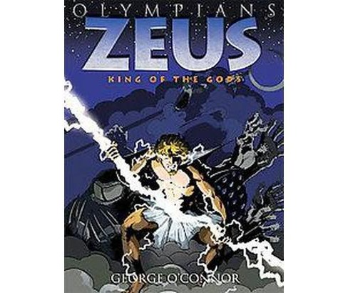 Olympians 1 : Zeus King of the Gods (Paperback) (George O'Connor) - image 1 of 1