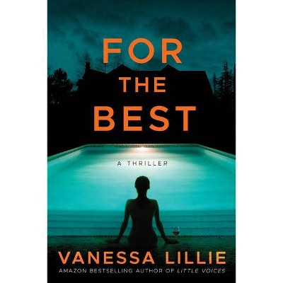 For the Best - by  Vanessa Lillie (Paperback)