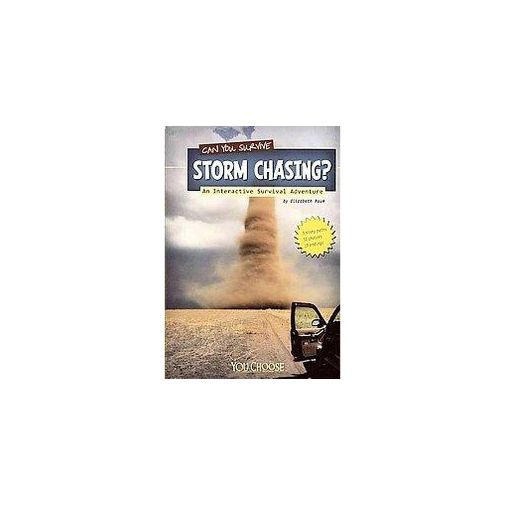 Can You Survive Storm Chasing? : An Interactive Survival Adventure (Paperback) (Elizabeth Raum)