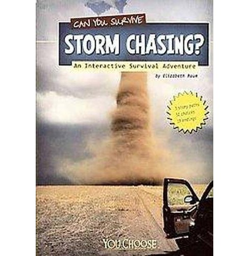 Can You Survive Storm Chasing? : An Interactive Survival Adventure (Paperback) (Elizabeth Raum) - image 1 of 1