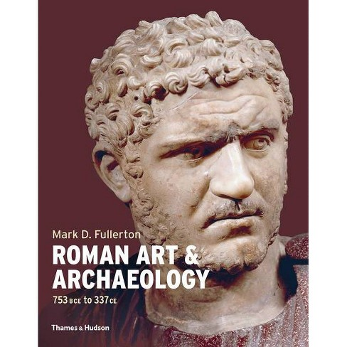 Roman Art and Archaeology - by  Mark Fullerton (Paperback) - image 1 of 1