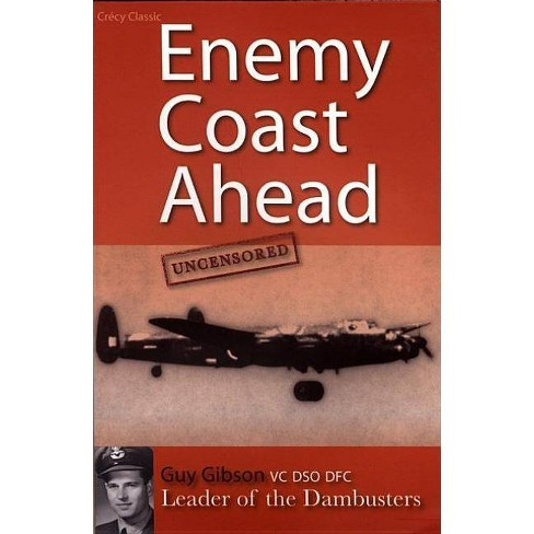 Enemy Coast Ahead - Uncensored - by  Guy Gibson (Paperback) - image 1 of 1