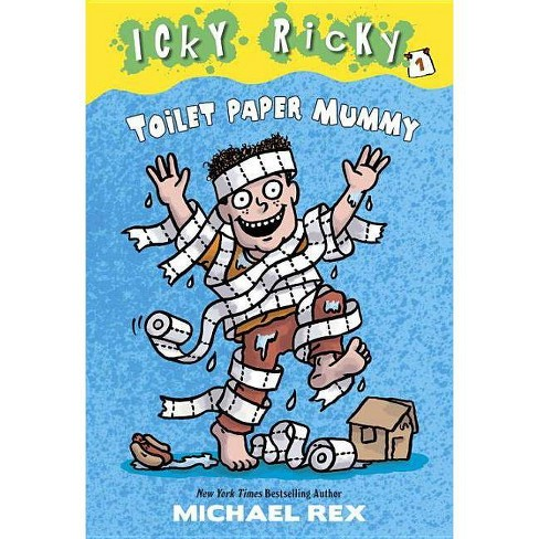 Toilet Paper Mummy - (Icky Ricky) by  Michael Rex (Paperback) - image 1 of 1