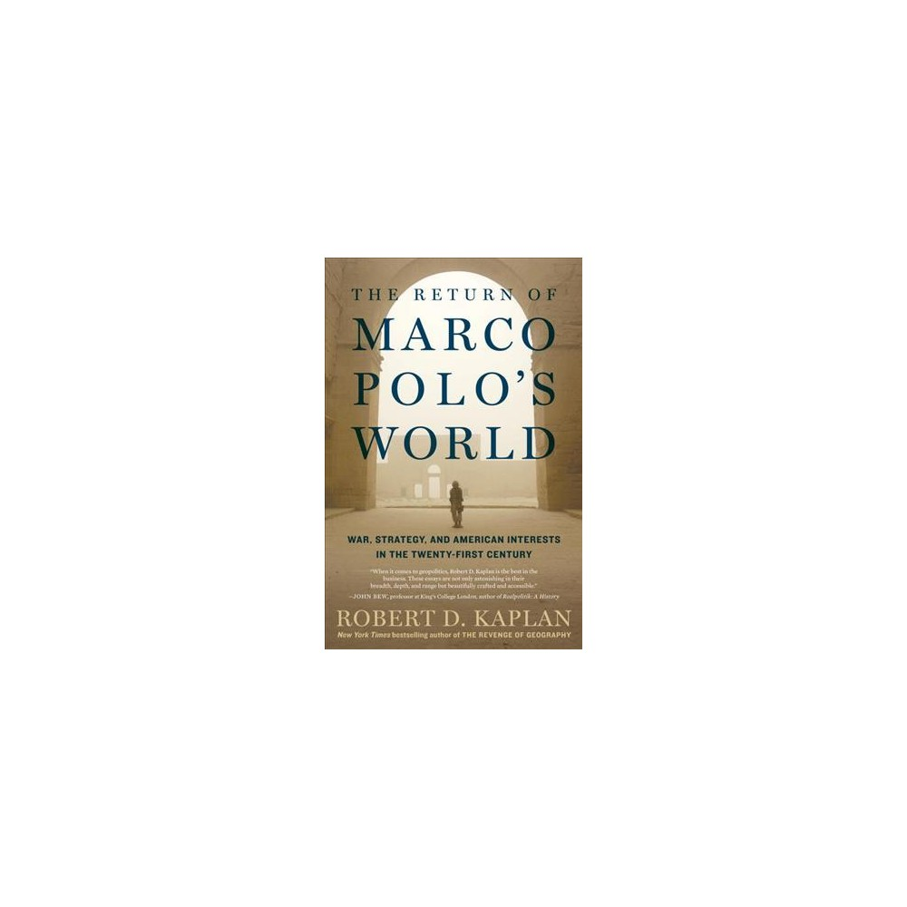 Return of Marco Polo's World : War, Strategy, and American Interests in the Twenty-first Century