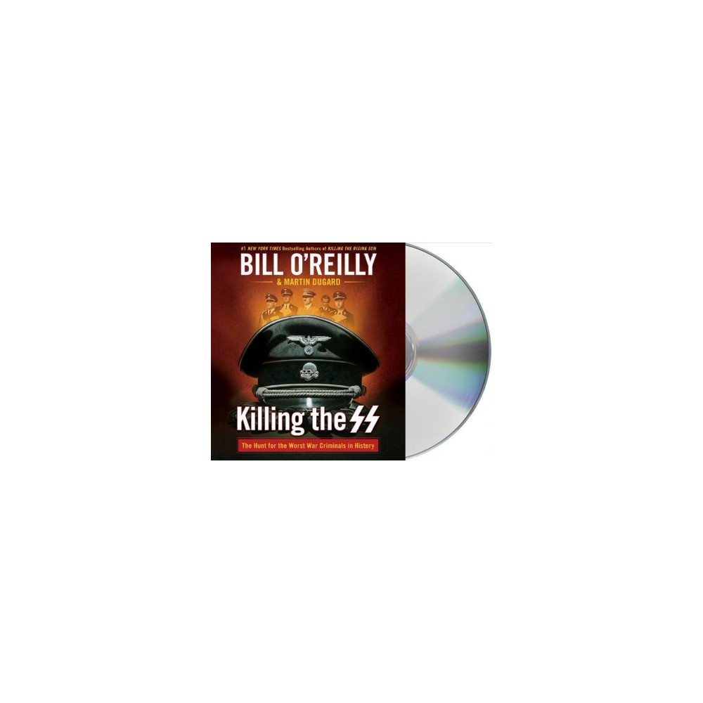 Killing the SS : The Hunt for the Worst War Criminals in History - Unabridged (CD/Spoken Word)