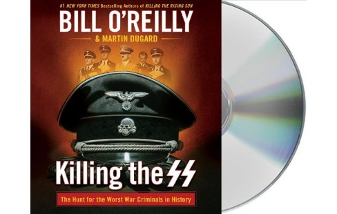 Killing the SS : The Hunt for the Worst War Criminals in History -  Unabridged (CD/Spoken Word) - image 1 of 1