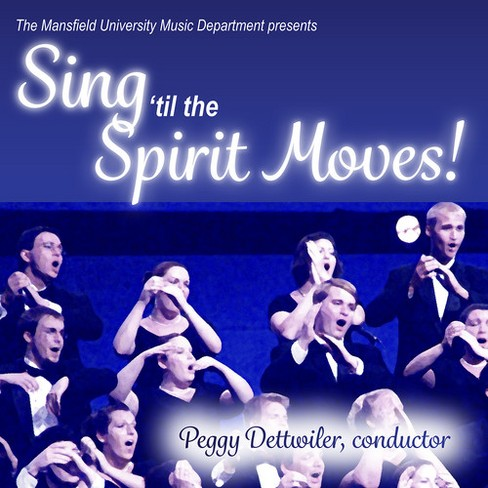 Mansfield University - Sing Til The Spirit Moves (CD) - image 1 of 1