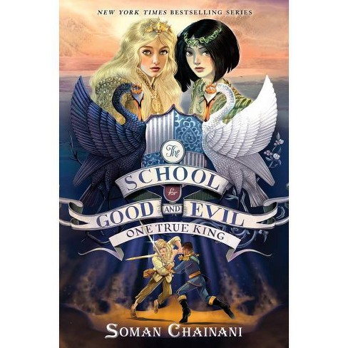 The School For Good And Evil #6: One True King - By Soman Chainani ...