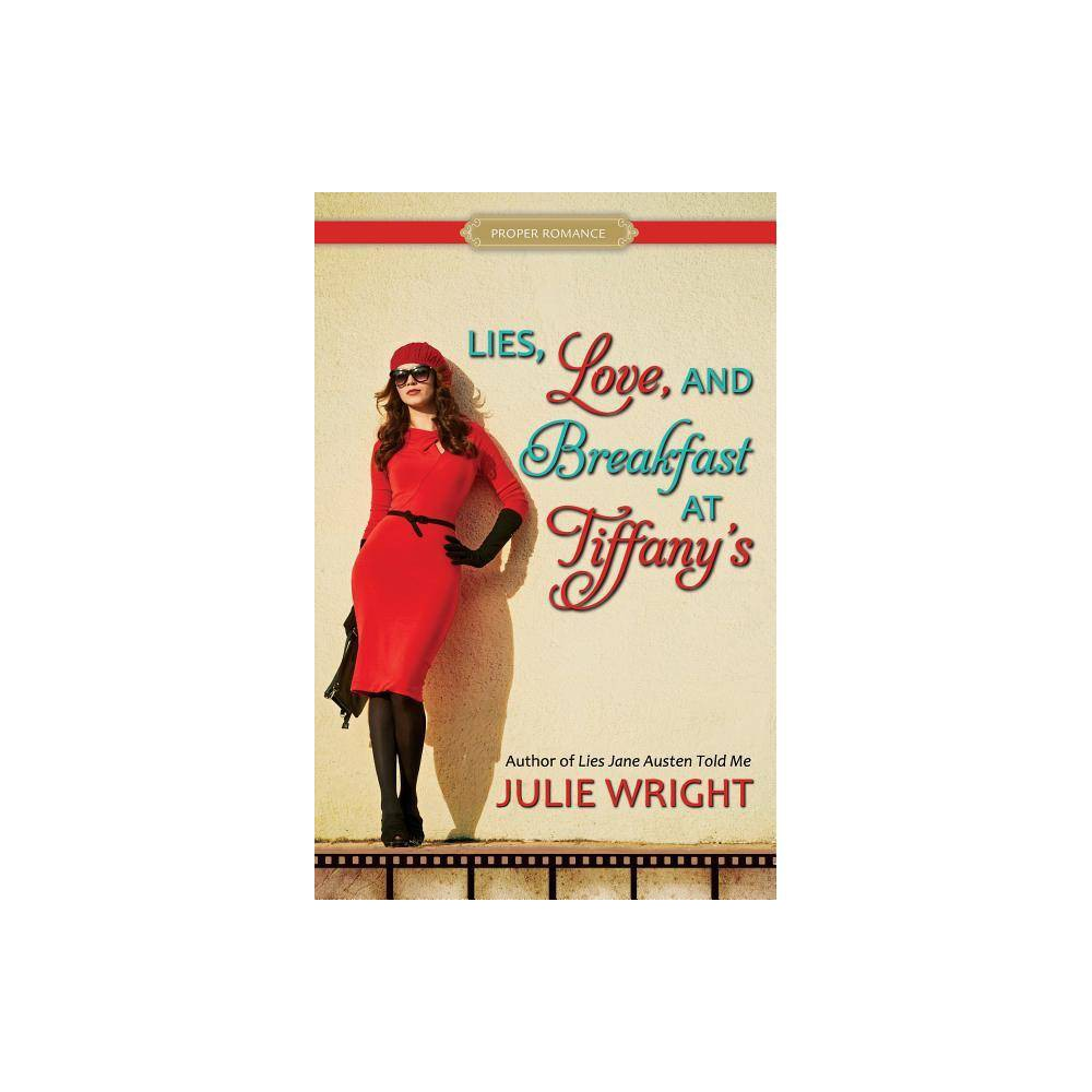 Lies Love And Breakfast At Tiffany S Proper Romance Contemporary By Julie Wright Paperback