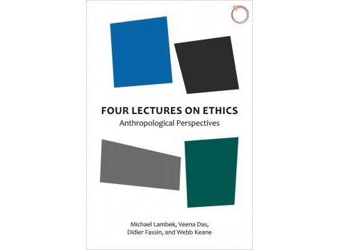Four Lectures on Ethics : Anthropological Perspectives (Paperback) (Michael Lambek) - image 1 of 1