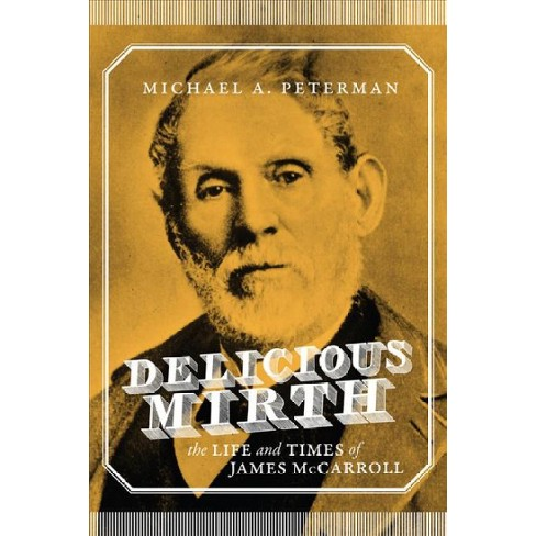 Delicious Mirth The Life And Times Of James McCarroll