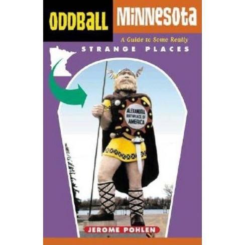 Oddball Minnesota - (Oddball States) by  Jerome Pohlen (Paperback) - image 1 of 1