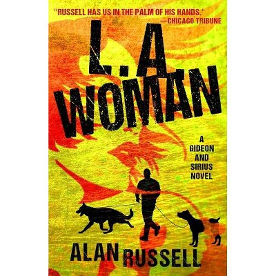 L.A. Woman - (Gideon and Sirius Novel) by  Alan Russell (Paperback)