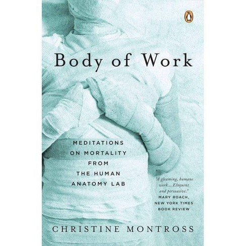 Body of Work - by  Christine Montross (Paperback) - image 1 of 1