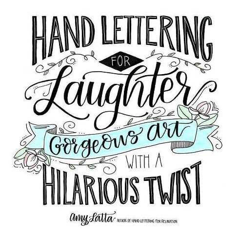 Hand Lettering for Laughter - by  Amy Latta (Paperback) - image 1 of 1