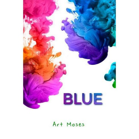 Blue - by  Art Moses (Paperback) - image 1 of 1