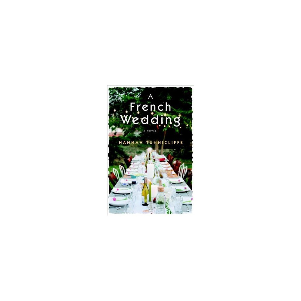 French Wedding - by Hannah Tunnicliffe (Hardcover)