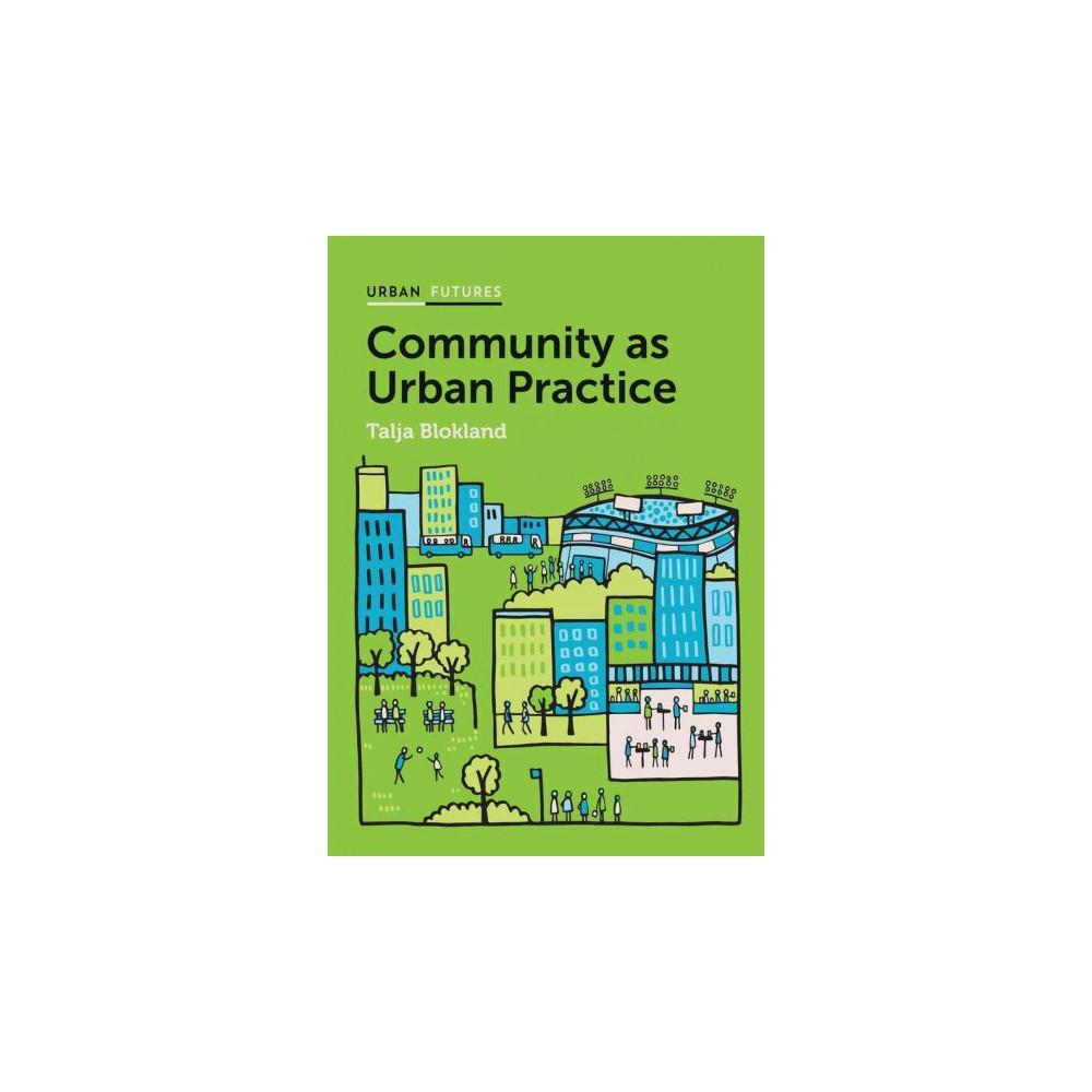 Community As Urban Practice (Paperback) (Talja Blokland)