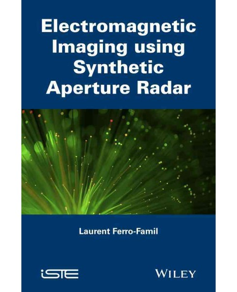 Electromagnetic Imaging Using Synthetic Aperture Radar -  by Laurent Ferro-famil (Hardcover) - image 1 of 1