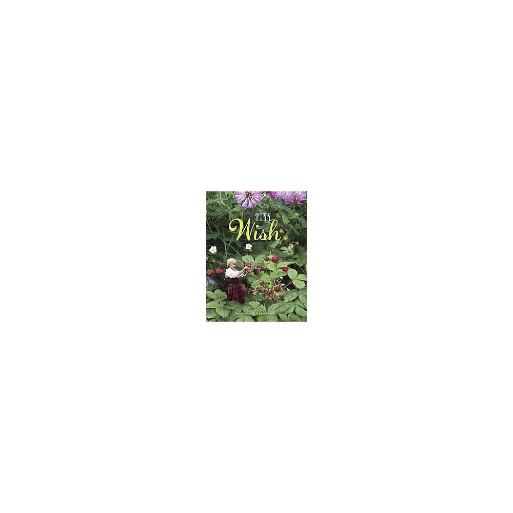 The Tiny Wish (Hardcover) by Lori Evert