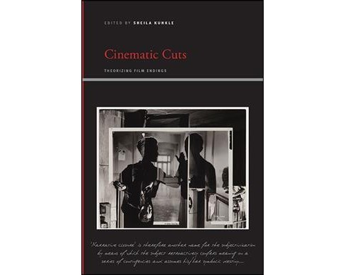 Cinematic Cuts : Theorizing Film Endings (Paperback) - image 1 of 1