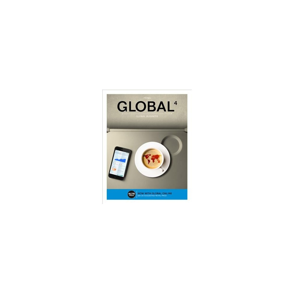 Global : Global Business - by Mike W. Peng (Paperback) Global : Global Business - by Mike W. Peng (Paperback)
