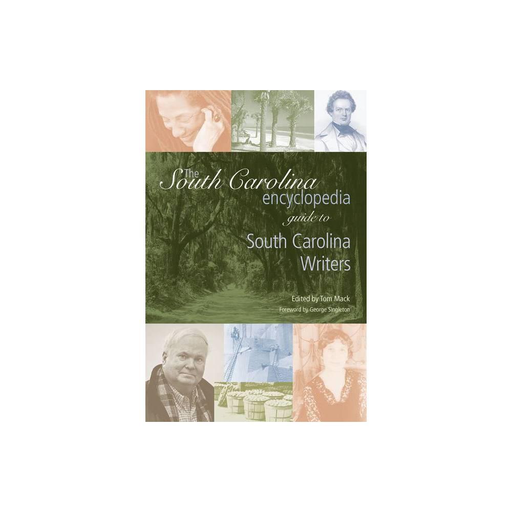 The South Carolina Encyclopedia Guide To South Carolina Writers South Carolina Encyclopedia Guides By Tom Mack Paperback