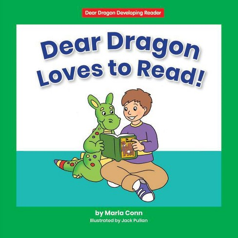 Dear Dragon Loves to Read! - (Dear Dragon Developing Readers, Level D) by  Marla Conn (Paperback) - image 1 of 1