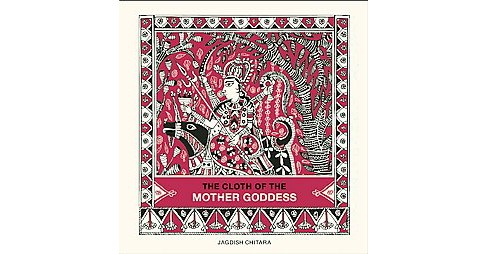 Cloth of the Mother Goddess (Hardcover) - image 1 of 1