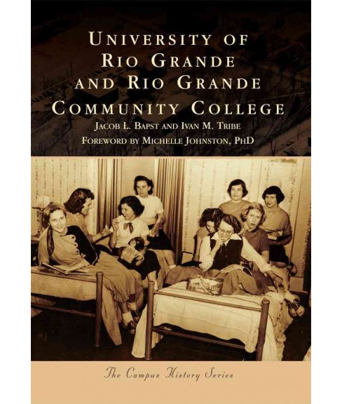 University of Rio Grande and Rio Grande Community College (Paperback) (Jacob L. Bapst & Ivan M. Tribe) - image 1 of 1
