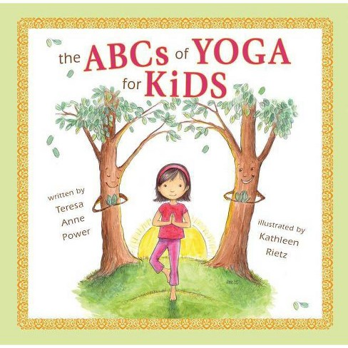The ABCs of Yoga for Kids Softcover - by  Teresa Anne Power (Paperback) - image 1 of 1