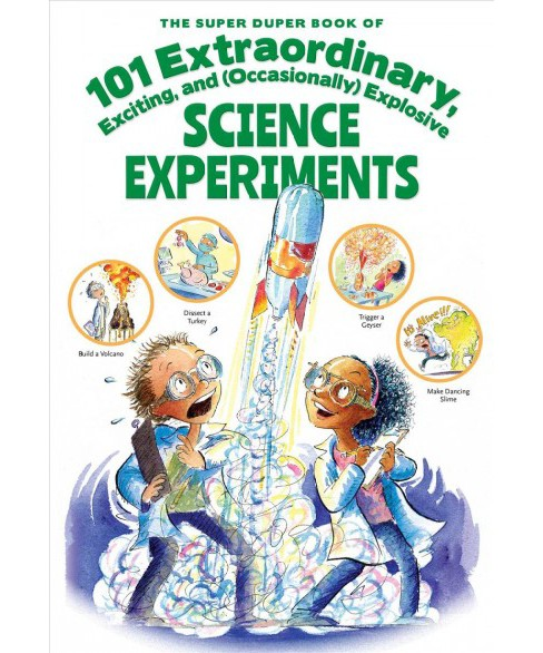Super Duper Book of 101 Extraordinary and (Occasionally) Explosive Science Experiments - image 1 of 1